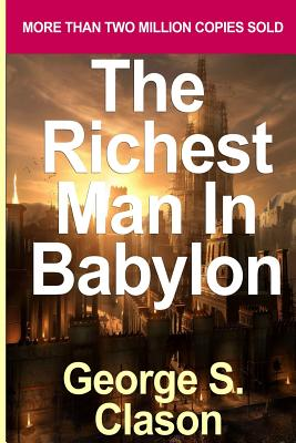 The Richest Man in Babylon: Blueprint for Financial Success - Lesson 2: Seven Remedies for a Lean Purse, the Debate of Good Luck & the Five Laws O Cover Image