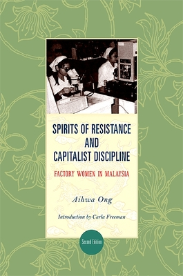 Spirits of Resistance and Capitalist Discipline, Second Edition: Factory Women in Malaysia Cover Image
