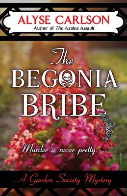 The Begonia Bribe (Garden Society Mystery) Cover Image
