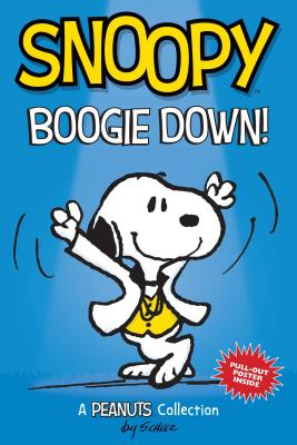 Snoopy: Boogie Down! (PEANUTS AMP Series Book 11): A PEANUTS Collection (Peanuts Kids #11) Cover Image