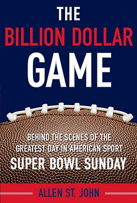 The Billion Dollar Game: Behind-the-Scenes of the Greatest Day In American Sport - Super Bowl Sunday Cover Image