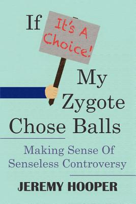 If It's a Choice, My Zygote Chose Balls Cover