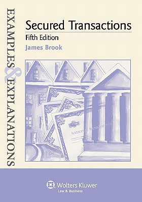 Examples & Explanations: Secured Transactions, 5th Ed. Cover Image