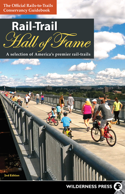 Rail-Trail Hall of Fame: A Selection of America's Premier Rail-Trails Cover Image