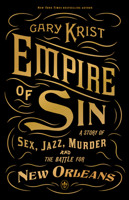Empire of Sin: A Story of Sex, Jazz, Murder and the Battle for New Orleans Cover Image