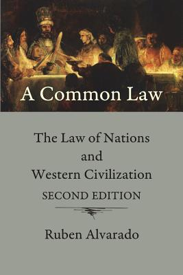 A Common Law: The Law of Nations and Western Civilization Cover Image