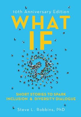 What If?, 10th Anniversary Edition: Short Stories to Spark Inclusion & Diversity Dialogue Cover Image