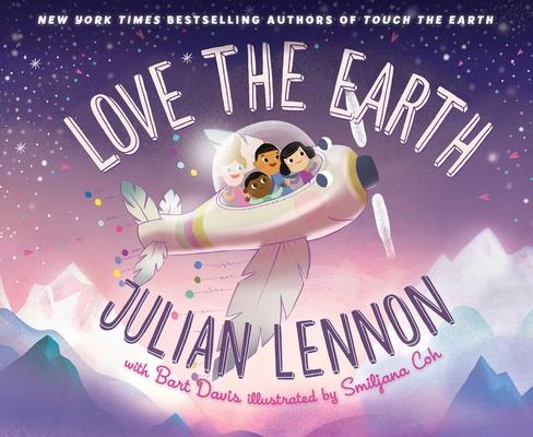 Love the Earth (Julian Lennon's Children's Adventures #3) Cover Image