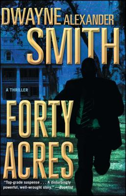 Forty Acres: A Thriller Cover Image