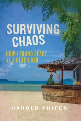 Surviving Chaos, How I Found Peace at A Beach Bar Cover Image