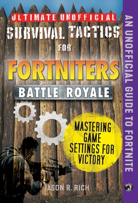 Ultimate Unofficial Survival Tactics for Fortniters: Mastering Game Settings for Victory Cover Image