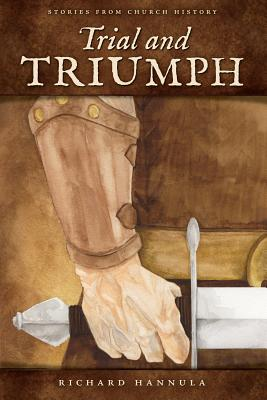Trial and Triumph: Stories from Church History Cover Image