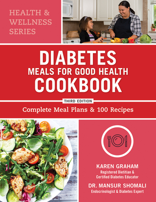 Diabetes Meals for Good Health Cookbook: Complete Meal Plans and 100 Recipes Cover Image