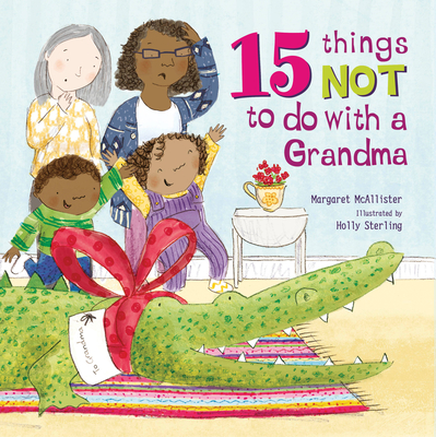 15 Things Not to Do with a Grandma Cover Image