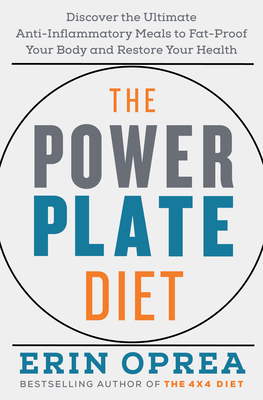 The Power Plate Diet: Discover the Ultimate Anti-Inflammatory Meals to Fat-Proof Your Body and Restore Your Health Cover Image