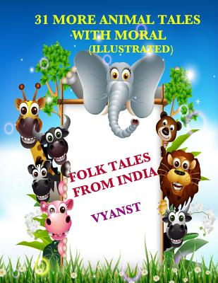 31 More Animal Tales with Moral (Illustrated): Folk Tales from India Cover Image