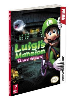 Luigi's Mansion: Dark Moon: Prima Official Game Guide Cover Image