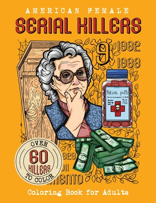 American Female SERIAL KILLERS: Coloring Book for Adults. Over 60 killers to color Cover Image