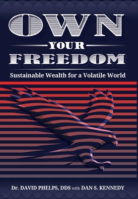 Own Your Freedom: Sustainable Wealth for a Volatile World Cover Image