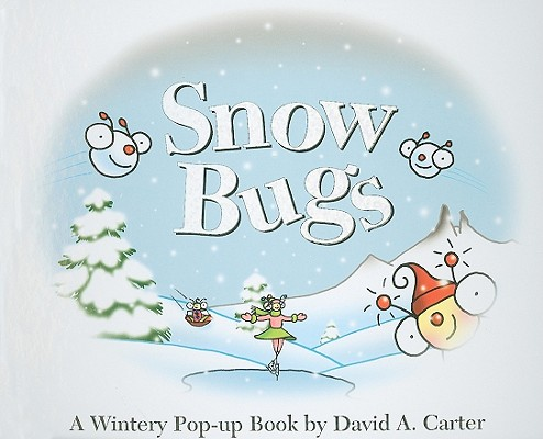 Snow Bugs: A Wintery Pop-Up Book Cover Image