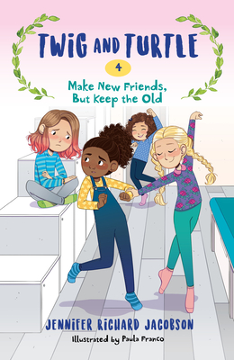 Twig and Turtle 4: Make New Friends, But Keep the Old Cover Image