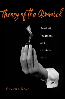 Theory of the Gimmick: Aesthetic Judgment and Capitalist Form Cover Image