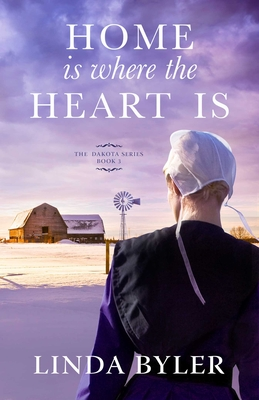 Home Is Where the Heart Is: The Dakota Series, Book 3 Cover Image