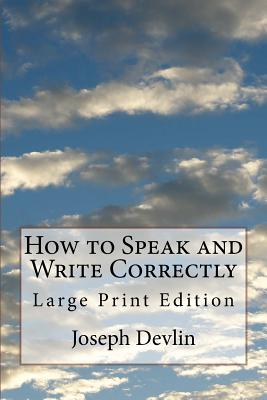 How to Speak and Write Correctly: Large Print Edition Cover Image