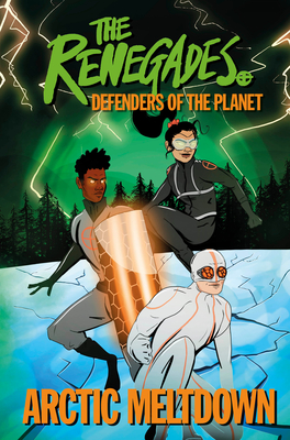 The Renegades: Arctic Meltdown Cover Image