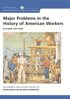 Major Problems in the History of American Workers: Documents and Essays (Major Problems in American History Series) Cover Image