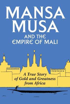 Mansa Musa and the Empire of Mali Cover Image