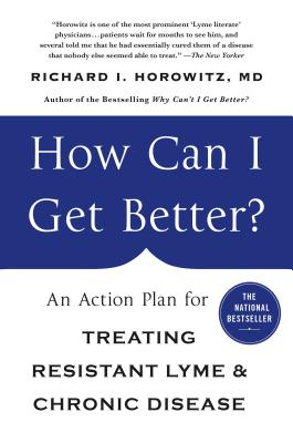 How Can I Get Better?: An Action Plan for Treating Resistant Lyme & Chronic Disease Cover Image