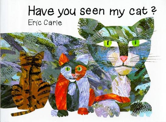 Cover for Have You Seen My Cat? (The World of Eric Carle)