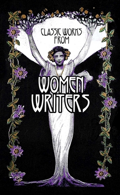 Classic Works from Women Writers (Leather-bound Classics) Cover Image