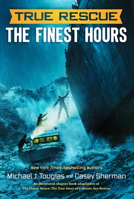 True Rescue: The Finest Hours: The True Story of a Heroic Sea Rescue (True Rescue Series) Cover Image