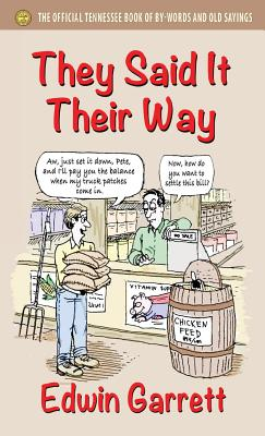 They Said It Their Way: The Official Tennessee Book of By-Words and Old Sayings Cover Image