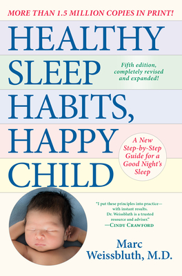 Healthy Sleep Habits, Happy Child, 5th Edition: A New Step-By-Step Program for a Good Night's Sleep Cover Image