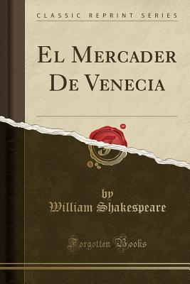 El Mercader de Venecia (Classic Reprint) Cover Image