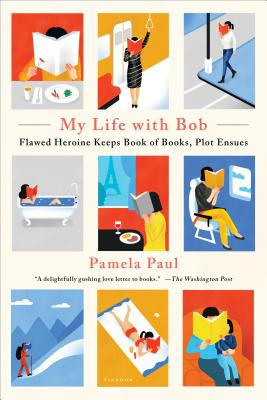 My Life with Bob: Flawed Heroine Keeps Book of Books, Plot Ensues Cover Image