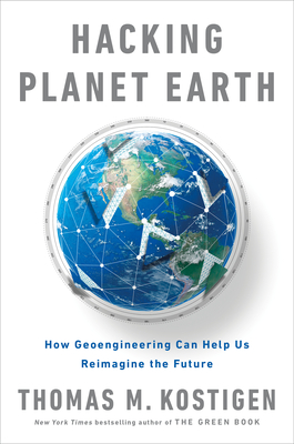Hacking Planet Earth: How Geoengineering Can Help Us Reimagine the Future Cover Image