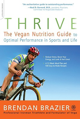 Thrive: The Vegan Nutrition Guide to Optimal Performance in Sports and Life Cover Image