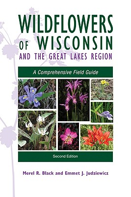 Wildflowers of Wisconsin and the Great Lakes Region: A Comprehensive Field Guide Cover Image