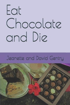 Eat Chocolate and Die Cover Image