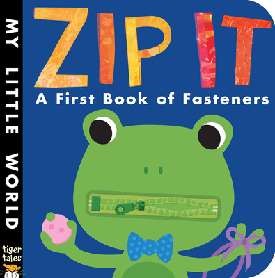 Zip It: A First Book of Fasteners (My Little World) Cover Image