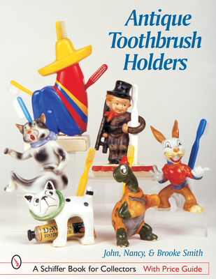 Antique Toothbrush Holders (Schiffer Book for Collectors) Cover Image