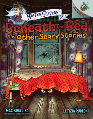 Beneath the Bed and Other Scary Stories: An Acorn Book (Mister Shivers) Cover Image