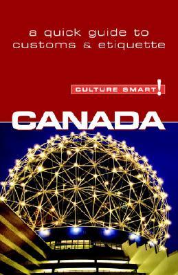 Culture Smart! Canada: A Quick Guide to Customs and Etiquette Cover Image