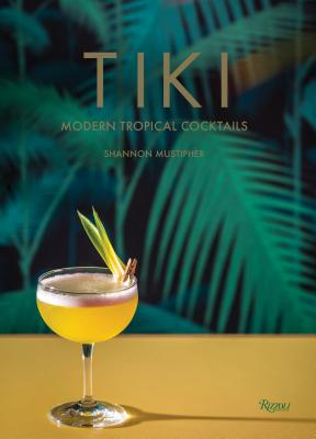 Tiki: Modern Tropical Cocktails Cover Image