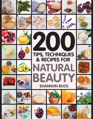200 Tips, Techniques, and Recipes for Natural Beauty Cover Image