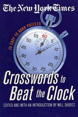 The New York Times Crosswords to Beat the Clock: 75 Easy to Hard Puzzles Cover Image